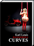 karl louis - dangerous curves - next project